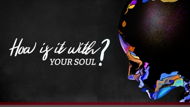 How is it with your soul graphic